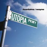 Fountains Of Wayne / Utopia Parkway