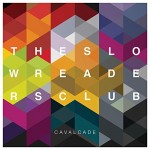 The Slow Readers Club / Cavalcade