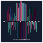 the slow readers club / Build A Tower