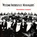 Fountains of Wayne / Welcome Interstate Managers