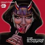 Crazy Town / The Brimstone Sluggers
