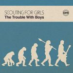 Scouting For Girls / The Trouble With Boys