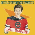 Rage Against the Machine / Evil Empire