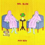 Mal Blum / Pity Boy