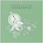 knuckle puck / Copacetic