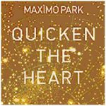 Maximo Park / Quicken The Heart