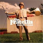 The Fratellis – Here We Stand
