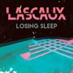 lascaux – losing sleep