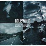idlewild / Scottish Fiction: Best Of 1997-2007