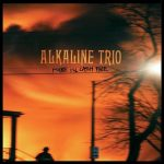 Alkaline Trio / Maybe I'll Catch Fire