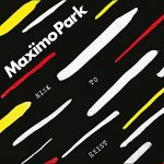 Maximo Park / Risk to Exist