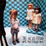 Bevis Frond / We're Your Friends Man