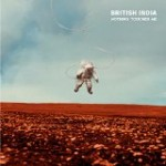 British India – Nothing Touches Me