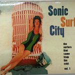 Sonic Surf City / The Surfers That Came From The Cold Vol. 1