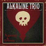 Alkaline Trio / Agony And Irony
