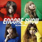 SCANDAL / ENCORE SHOW