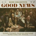 rend collective / good news