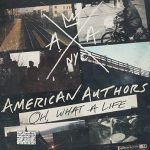 American Authors / Oh What a Life