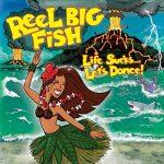 Reel Big Fish / Life Sucks… Let's Dance!