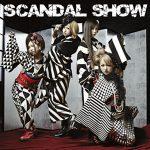 SCANDAL / SCANDAL SHOW