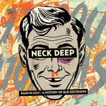 Neck Deep / Rain In July / A History Of Bad Decisions