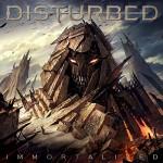 Disturbed / Immortalized