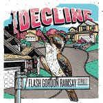 The Decline / FLASH GORDON RAMSAY STREET