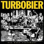 Turbobier / Das Neue Festament