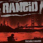 Rancid / Trouble Maker