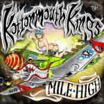 Kottonmouth Kings / Mile High