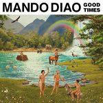 Mando Diao / Good Times