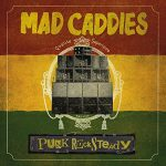 Mad caddies / Punk Rocksteady