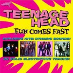 TEENAGE HEAD / Fun Comes Fast