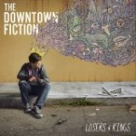Downtown Fiction – Losers & Kings