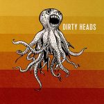 The Dirty Heads / Dirty Heads