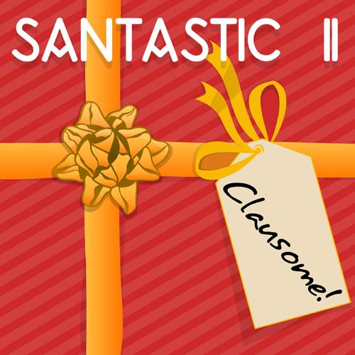 Santastic II: Clausome