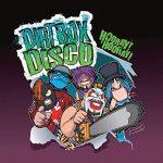 Dirt Box Disco / Horray! Horray!