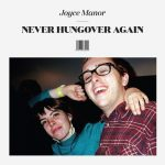 Joyce Manor / Never Hungover Again