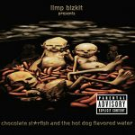 Limp Bizkit / Chocolate Starfish And The Hot Dog Flavored Water
