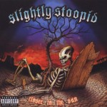 Slightly Stoopid – Closer To The Sun