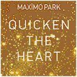 Maximo Park / Quicken The Heart