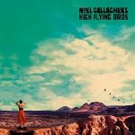Noel Gallagher's High Flying Birds / Who Built the Moon?