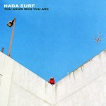 Nada Surf / You Know Who You Are