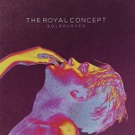 The Royal Concept / Goldrushed