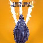 British India / Forgetting the Future