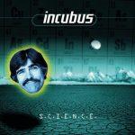 incubus / S.C.I.E.N.C.E.
