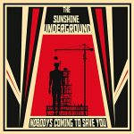 The Sunshine Underground / Nobody's Coming To Save You