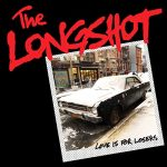 The Longshot / Love Is For Losers