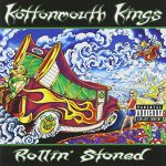 Kottonmouth Kings / Rollin' Stoned