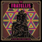 The Fratellis / In Your Own Sweet Time